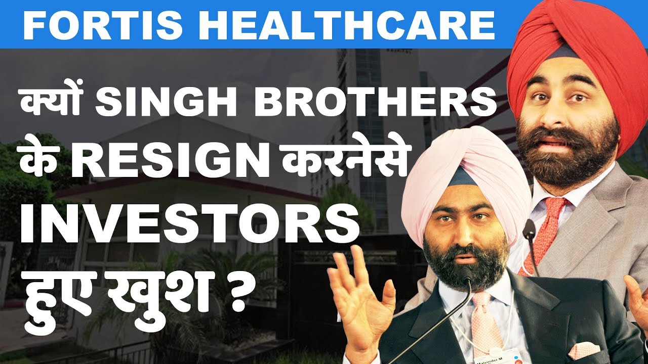 Why Fortis' Stock jumped 25% after Singh brothers' resignation?
