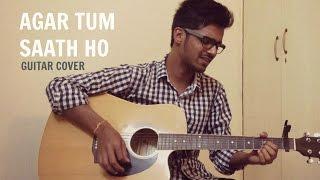 Agar Tum Saath Ho | Tamasha  | Guitar Cover | Alka Yagnik | Arijit Singh | AR Rahman