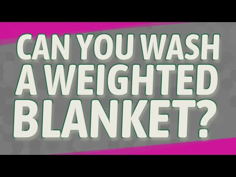 Can You Wash A Weighted Blanket?