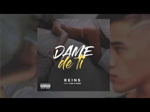 Rein$ - Dame de ti (Prod. por Look At Music)
