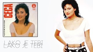Ceca - Lako je tebi - (Audio 1990) HD