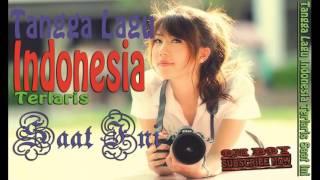 Tangga Lagu Indonesia Terlaris Saat Ini - Tangga Lagu Terfavorit