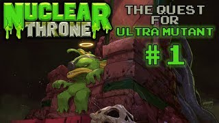 Nuclear Throne: The Quest For Ultra Mutant [#1] - The Quest For Ultra Mutant