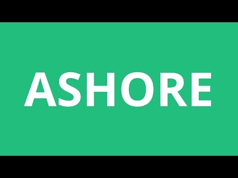How To Pronounce Ashore - Pronunciation Academy