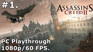 1. Assassins Creed 2 (PC Playthrough) - 1080p/60fps - Introduction.