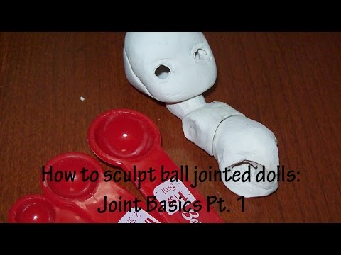How to sculpt ball jointed dolls : Joints expanded pt. 1