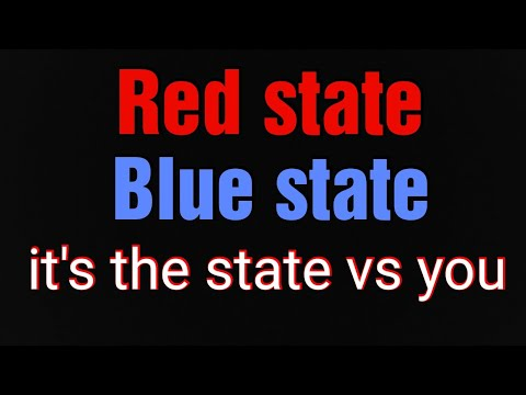 Red State - Blue State It's The State Vs You