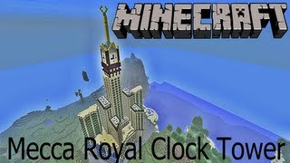 Minecraft - Mecca Royal Clock Tower [HD+] [Download] [Abraj Al Bait Tower] #06