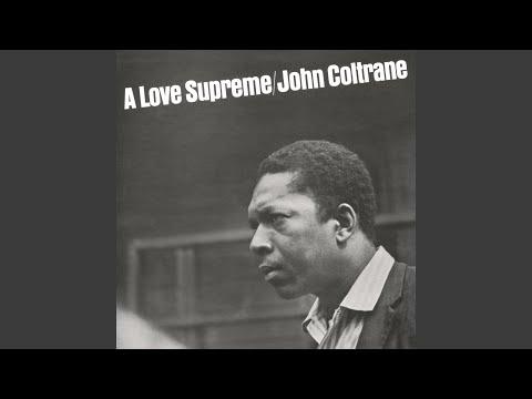 A Love Supreme Pt. I - Acknowledgement