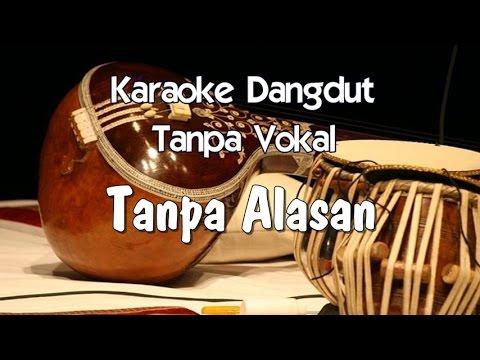 Karaoke   Tanpa Alasan ( Dangdut )