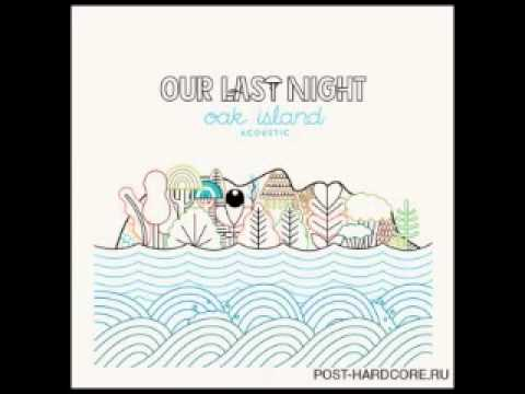 Our Last Night - Oak Island (Acoustic) Free Download.