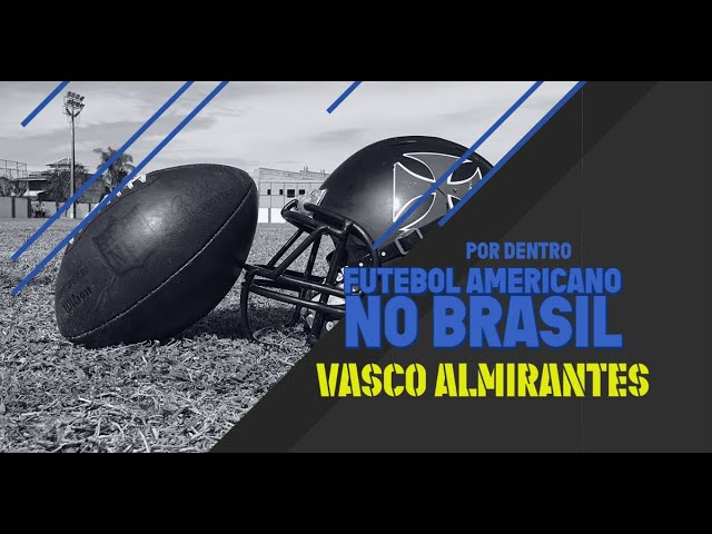 Vasco Almirantes - Futebol Americano no Brasil