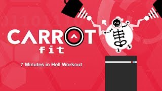 7 Minutes in Hell Workout - CARROT Fit 2.0