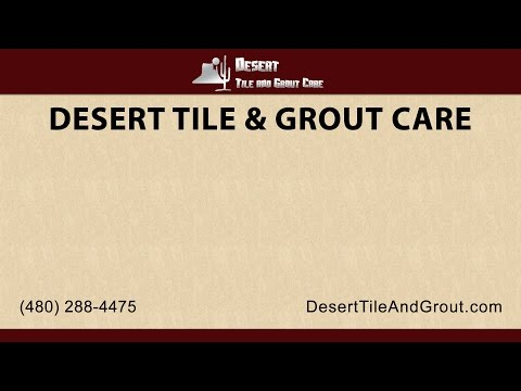 Introduction to Desert Tile and Grout Care in Gilbert Arizona