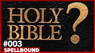 Who Wrote The Bible SPELLBOUND 003 Dr Richard Elliot