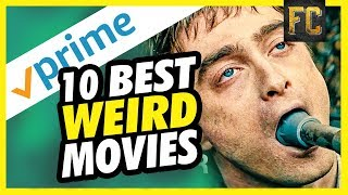 Top 10 Weird Movies on Amazon Prime | Best Movies on Amazon Prime Right Now | Flick Connection