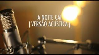 Baixar A Noite Cai | Versão Acústica | EP Vitor Kley
