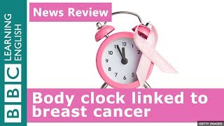 Body clock linked to breast cancer: News Review