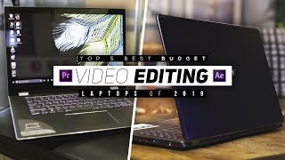 Top 5 Best Budget Video Editing Laptops Of 2019!