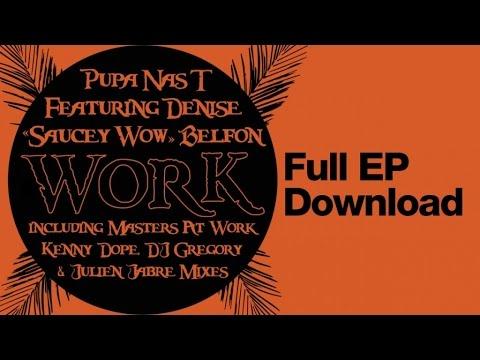 """Pupa Nas T Ft. Denise """"Saucey Wow"""" Belfon - Work (Full Acapella)"""