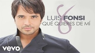 Luis Fonsi - Qu Quieres De M (Official Audio)