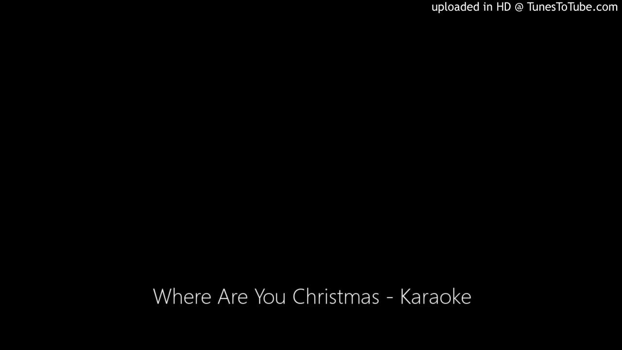 Where Are You Christmas - Karaoke - YouTube