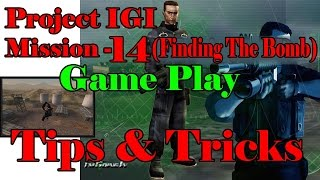 Project IGI Mission- 14 (Finding The Bomb)the Last Mission- Game Play With Shortcuts