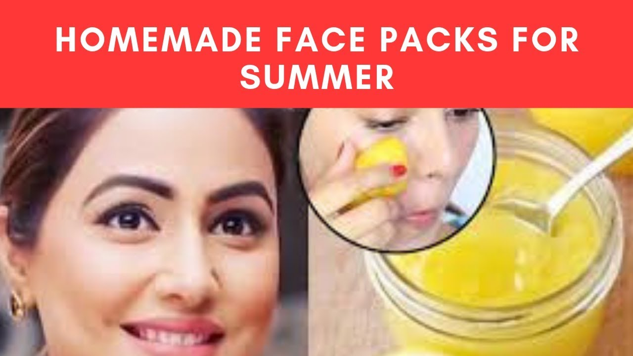 Best Homemade Face Pack for Glowing Skin in Summer - Summer Face