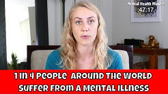 1 in 4 Suffer from a Mental Illness - Mental Health Minute
