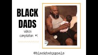 BLACK DADS Videos Compliation #1 | Black Baby Goals