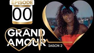 Grand Amour Saison 2: Dégustez le nouveau générique de l'amour