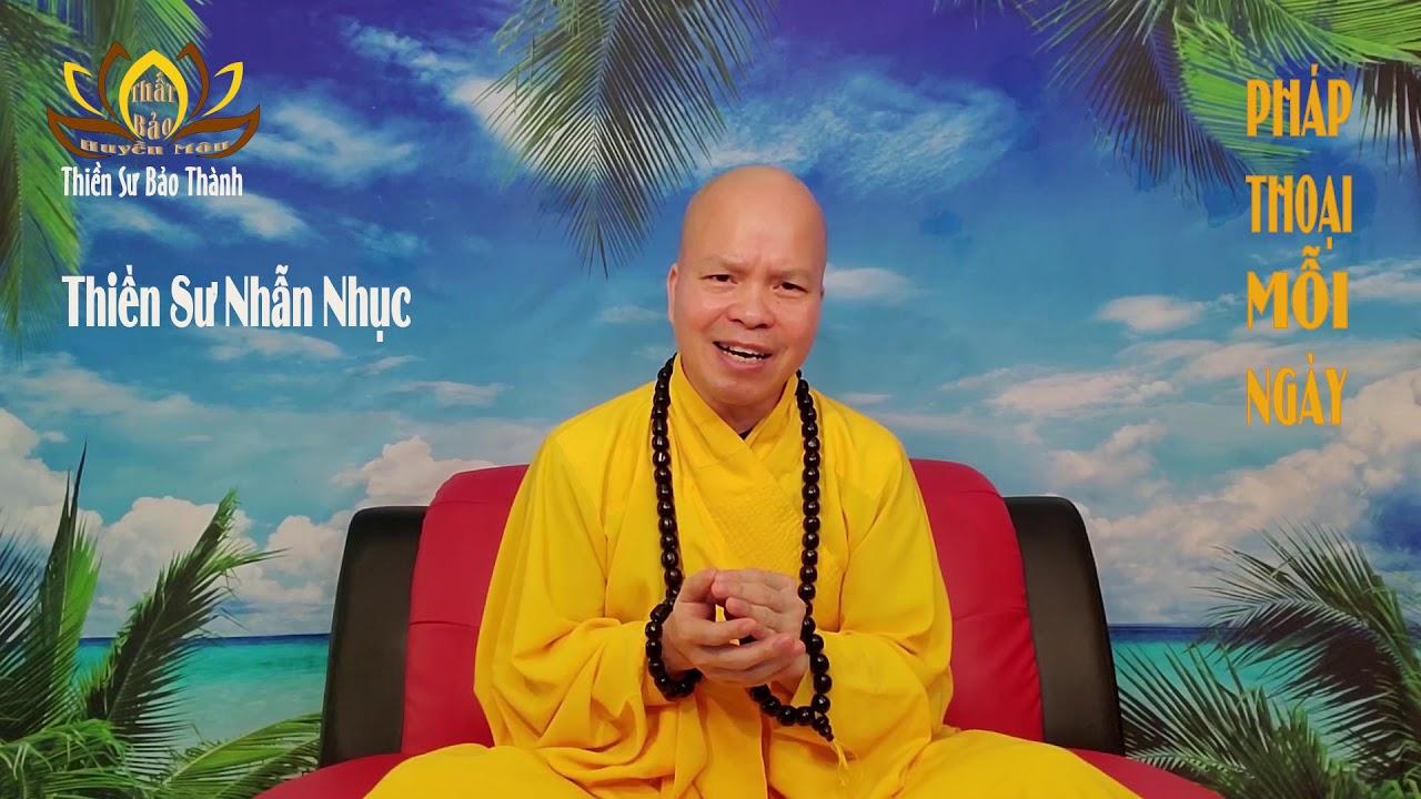 Thiền Sư Nhẫn Nhục  – Thiền Sư Bảo Thành Pháp Thoại Mỗi Ngày