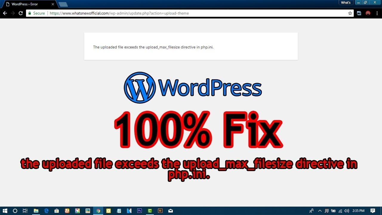 Wordpress how to  fix: The uploaded file exceeds the upload_max_filesize directive in php.ini [2019]