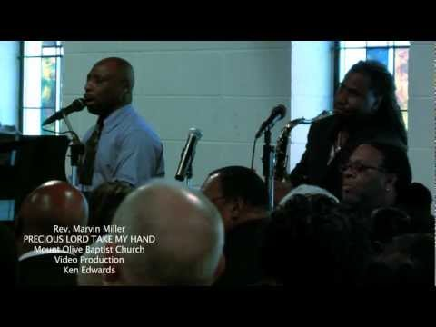 """PRECIOUS LORD TAKE MY HAND"" Elder Marvin Miller"