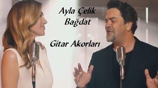Ayla Celik-Beyazıt Öztürk Bağdat Düet Versiyon Orjinal Gitar akorları ve Çalımı