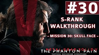 Metal Gear Solid V: The Phantom Pain - S-Rank Walkthrough - Mission 30: Skull Face