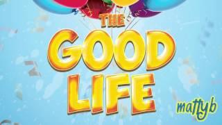 MattyB - The Good Life (Audio)