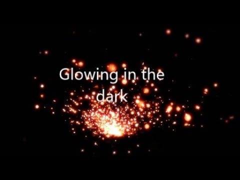 Short ajmv of Glowing In The Dark! (2 more days till my bday!)