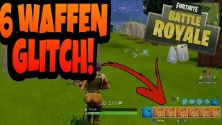 6 WAFFEN GLITCH IN FORTNITE!!!! HOW TO HAVE MORE WEAPONS IN FORNTNITE | GLITCH/BUG/HACK|