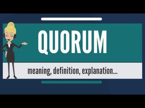 What is QUORUM? What does QUORUM mean? QUORUM meaning, definition & explanation