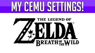 My Cemu Settings! | Zelda Breath of the Wild | Cemu 1.11.2