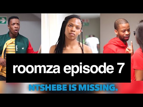 roomza episode 7 - ntshebe is missing