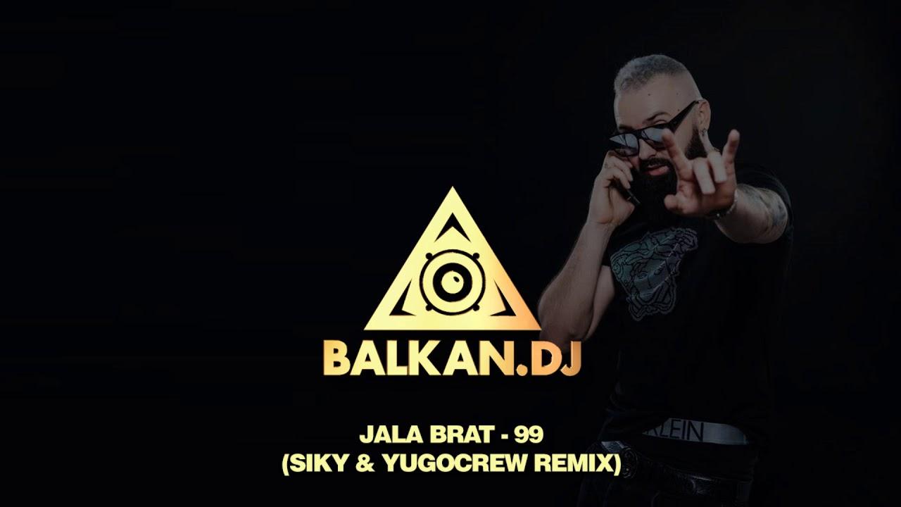 Jala Brat - 99 (Siky & YugoCrew Remix)