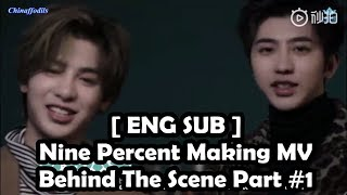 [ENG SUB] Nine Percent Making MV Behind The Scene #1