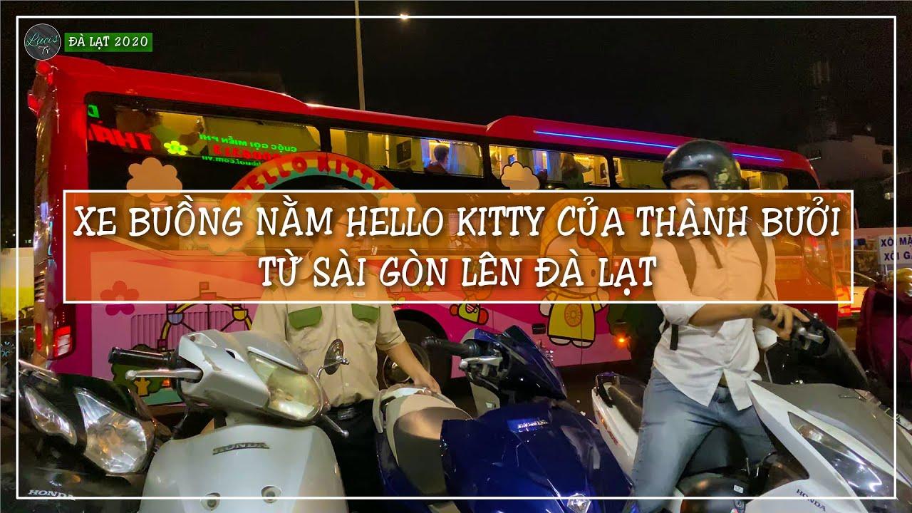 Xe buồng nằm Hello Kitty của Thành Bưởi từ Sài Gòn lên Đà Lạt  | LucisTV