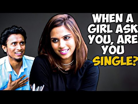 When A Girl Ask You, Are You Single? || Hyderabad Diaries