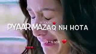 Pyarr mazak nahi hota