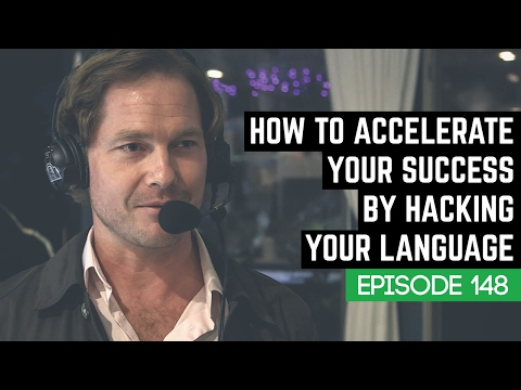 How To Accelerate Your Success By Hacking Your Language W/ Mark England - 149