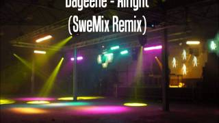 Dayeene - Alright (SweMix Remix)