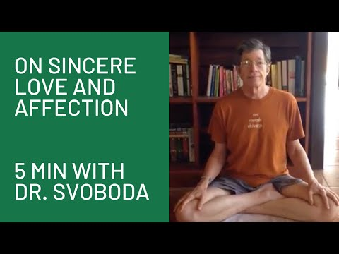"""On Sincere Love and Affection """"5 Minutes with Dr. Svoboda"""""""